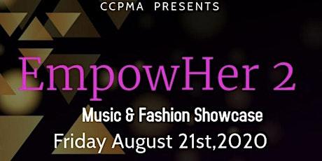 EmpowHer Music & Fashion Showcasing tickets
