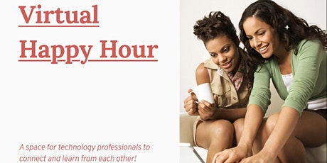 Virtual Happy Hour for Aspiring & Experienced Technologists tickets