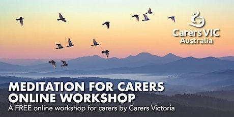 Carers Victoria Meditation for Carers Online Workshop #7342 tickets