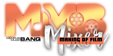 Memphis Music Banq Mixer & Short Film Screening: The Making of Film Series tickets