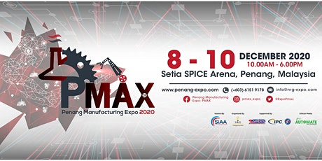 Penang Manufacturing Expo (PMAX) 2020 tickets