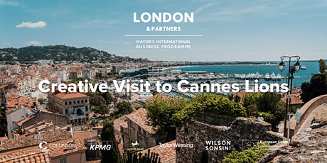 Mayor's International Business Programme: Creative Visit to Cannes Lions tickets