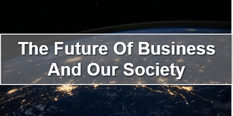 The future Of Business And Our Society tickets