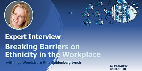D&I EXPERT INTERVIEW: Breaking Barriers on Ethnicity in the Workplace tickets