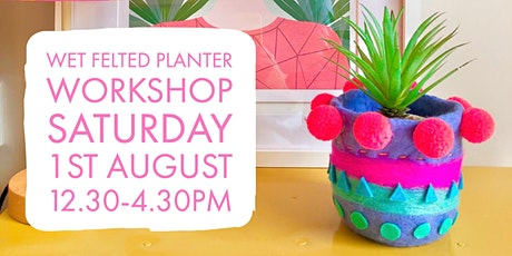 Wet Felted Planter tickets