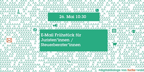 E-Mail Frühstück für Juristen*innen / Steuerberater*innen Tickets