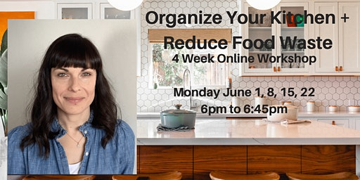 Organize Your Kitchen & Reduce Food Waste Workshop
