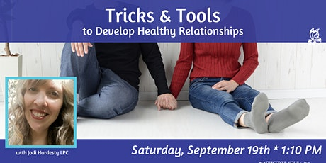 Tricks and Tools to Develop Healthy Relationships tickets