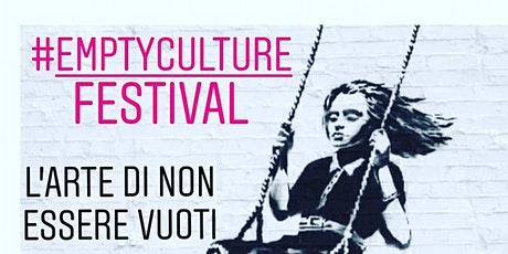 The Empty Culture Festival - Festival del vuoto biglietti