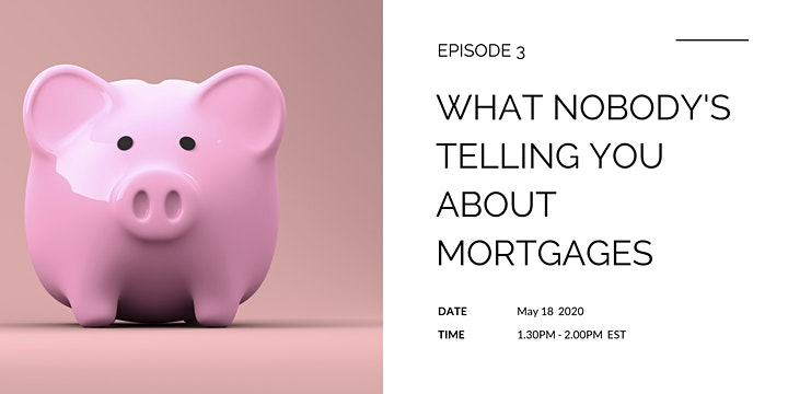 What Nobody's Telling You About Mortgages re: Covid-19 image