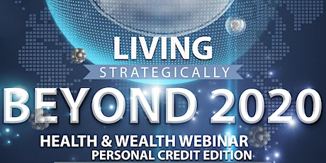 Living Strategically Beyond 2020 (Health & Wealth Webinar) tickets
