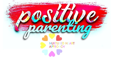 Positive Parenting Support Group  using The Nurtured Heart Approach® tickets