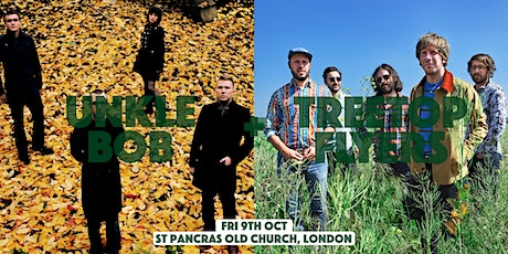 Unkle Bob + Treetop Flyers - St Pancras Church, London - 9 Oct tickets