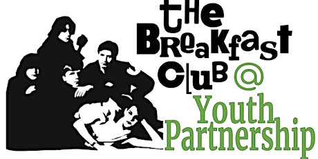 The Breakfast Club at Youth Partnership tickets