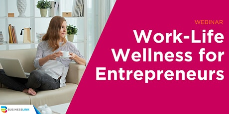 Work-Life Wellness for  Entrepreneurs: During & Beyond the COVID-19 Crisis tickets