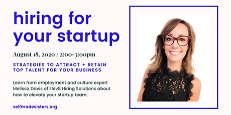 Hiring for Your Startup + Small Business ⚡ Webinar with CEO of Elev8 tickets