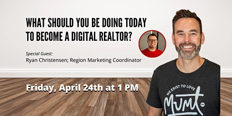 What should you be doing today to become a Digital Realtor? tickets
