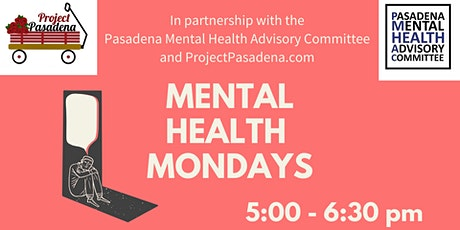 Mental Health Monday's  with Pasadena Mental Health Advisory Committee tickets