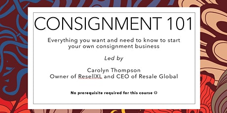 Consignment 101 - Start Your Own Sustainable Shopping Business tickets