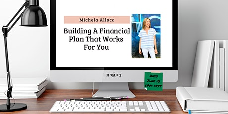 Building A Financial Plan That Works For You with Michela Allocca tickets