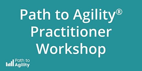 Path to Agility® Practitioner  Workshop - REMOTE Tickets