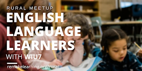 Rural Meetup: English Language Learners with WIU7 tickets