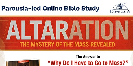 """Altaration: The Mystery of the Mass Revealed"" - ONLINE tickets"