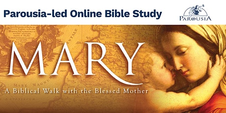 """Mary: A Biblical Walk with the Blessed Mother"" - ONLINE tickets"