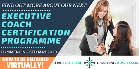 Executive Coach Certification Programme going Virtual in May! tickets