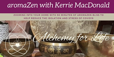 aromaZen Restorative Healing Journey with Kerrie MacDonald tickets
