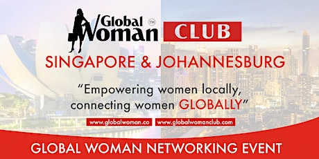 GLOBAL WOMAN CLUB SINGAPORE & JOHANNESBURG NETWORKING MEETING - MAY tickets