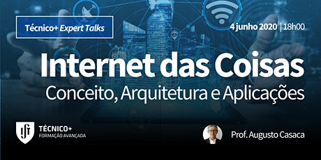 Técnico+ Expert Talks: Internet das Coisas entradas