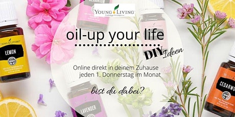 Oil-up your life DIY Ideen für dein Zuhause Tickets