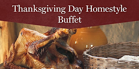 Thanksgiving Day Homestyle Buffet - 1:30 pm tickets