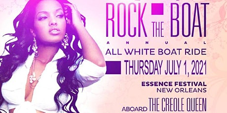 ROCK THE BOAT 2021 THE 8th ANNUAL ALL WHITE BOAT RIDE PARTY DURING NEW ORLEANS ESSENCE MUSIC FESTIVAL tickets