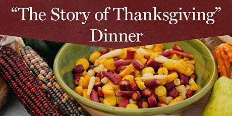 """The Story of Thanksgiving"" Dinner  -  Friday at 4:30 pm   tickets"