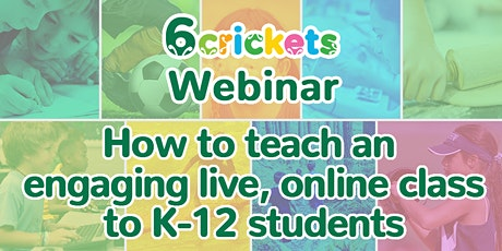 For Teachers: How to teach an engaging, live online class to K-12 students tickets