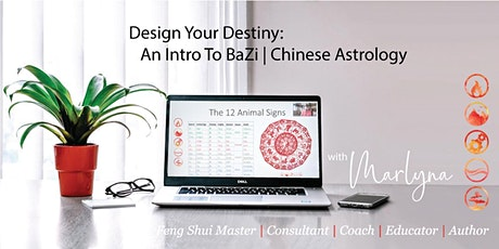Design Your Destiny 2.0 -  A New 1 Day Introduction to Chinese Astrology tickets