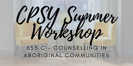 CPSY Workshop: Counselling in Aboriginal Communities tickets