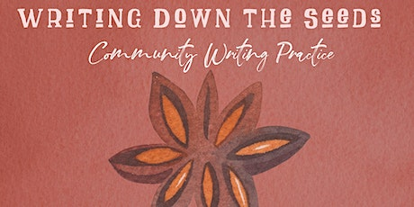 Writing Down the Seeds: Community Writing Practice tickets