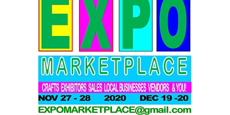 EXPO LOCAL MARKETPLACE,  Nov 27 & 28 also Dec 19 & 20, 2020 -10 x 10 space  tickets