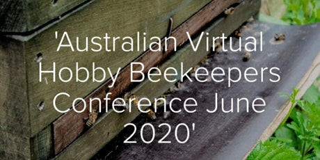 Australian Virtual Hobby Beekeepers Conference June 2020 tickets