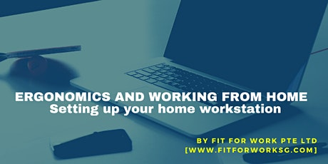 WORKING FROM HOME ERGONOMICS - Setting up your home workstation tickets