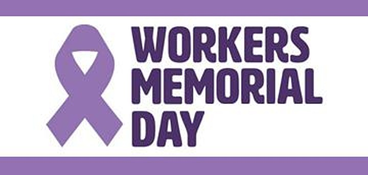 International Workers Memorial Day - April 28