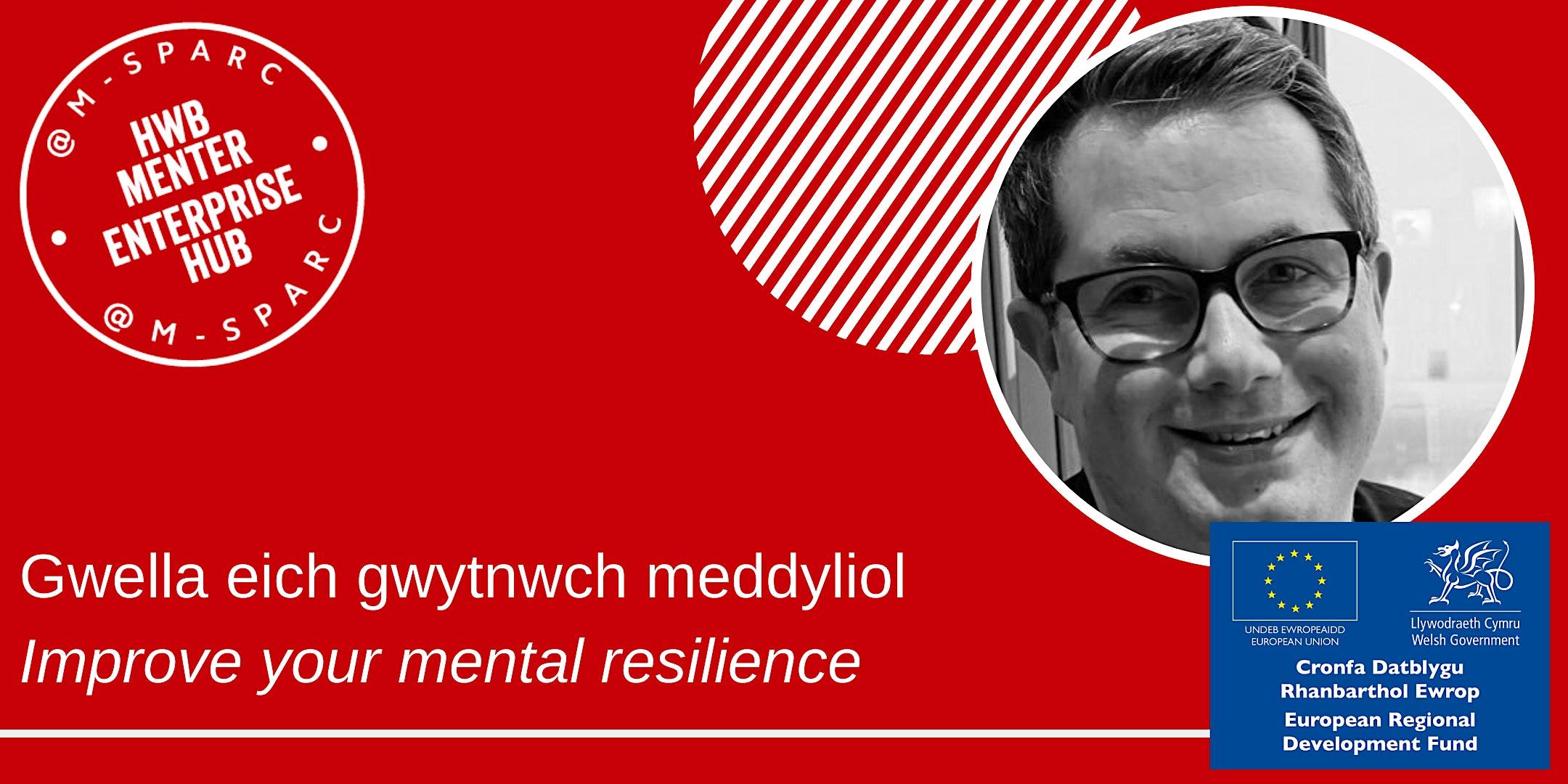 Covid-19:   Gwella eich gwytnwch meddyliol / Improve your mental resilience
