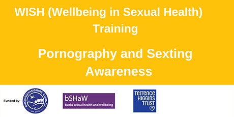 WISH Pornograhy and Sexting Awareness Training tickets