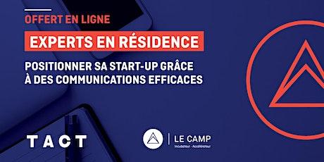 Positionner sa start-up grâce à des communications efficaces avec TACT Intelligence-conseil - Experts en résidence du CAMP billets