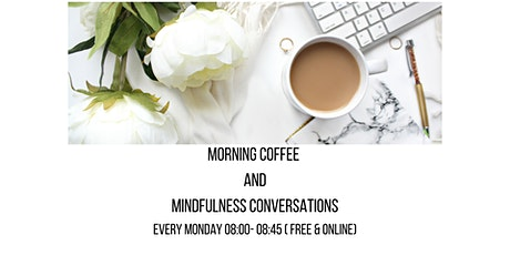 Morning Coffee  And  Mindfulness Conversations tickets
