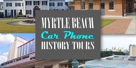 Early Myrtle Beach & The War Years Car Phone History Tour tickets