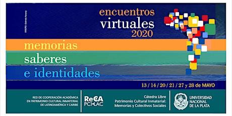 6to. Encuentro virtual | Memorias, Saberes e Identidades. entradas